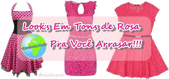 Looks Em Tons de Rosa Pra Você Arrasar!!!