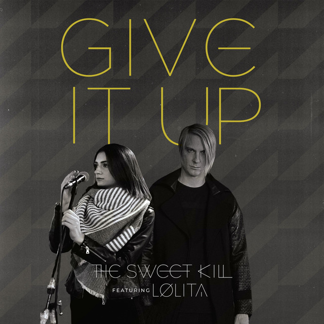 """The Sweet Kill Unveil New Single """"Give It Up"""" feat. Lolita"""