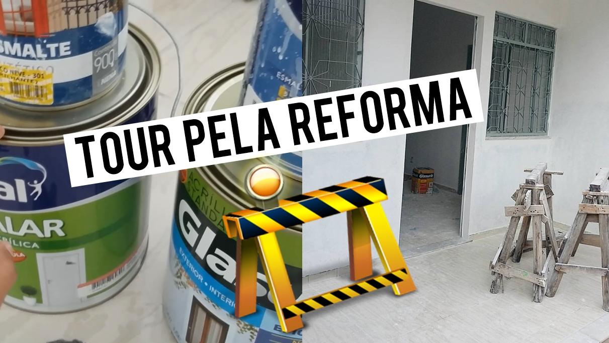 Tour pela reforma