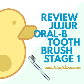 REVIEW JUJUR ORAL-B TOOTHBRUSH STAGE 1