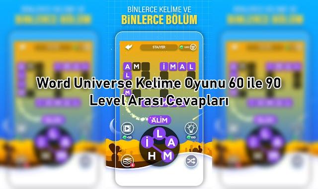 Word Universe Kelime Oyunu 60 ile 90 Level Arasi Cevaplar