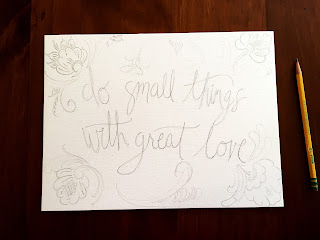 Sketch by Kari McPhail Design - Do Small things with Great Love