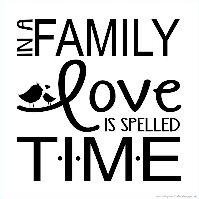 Today's Fabulous Finds: 'In a Family Love is Spelled T-I-M