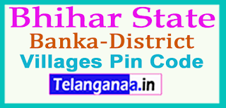 Banka District Pin Codes in Bihar State
