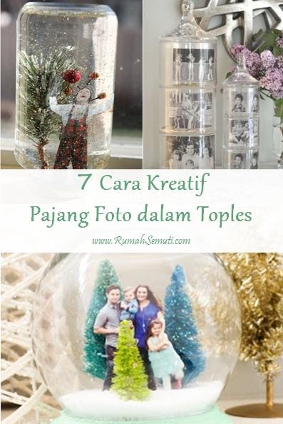 7 Cara Kreatif Pajang Foto dalam Toples
