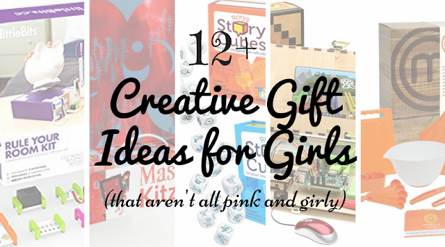 12+ Creative Gift Ideas for Girls (that aren't pink)