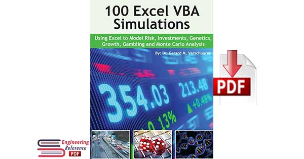 100 Excel VBA Simulations: Using Excel VBA to Model Risk, Investments, Genetics. Growth, Gambling, and Monte Carlo Analysis by Dr. Gerard M. Verschuuren