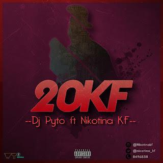 BAIXAR MP3   Dj Pyto Feat Nikotina Kf- 20KF ( Novidades Só Aqui )   2018