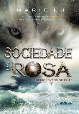 SOCIEDADE DA ROSA - Jovens de Elite #2 (Marie Lu)
