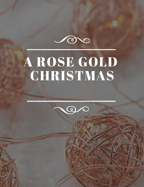 Twelve Months of Christmas: A Rose Gold Christmas