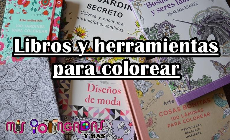 MIS POTINGADAS y más: Vídeo | Libros y herramientas para colorear de ...