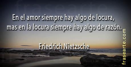 frases de locura y amor  -  Friedrich Nietzsche