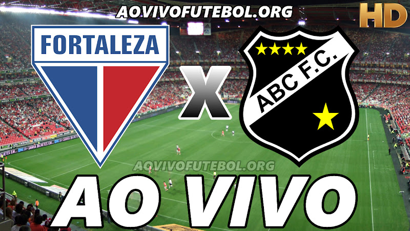 Fortaleza x ABC Ao Vivo Hoje em HD