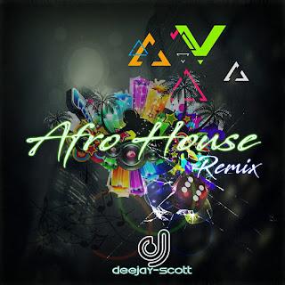 Deejay Scott-Afro House Remix