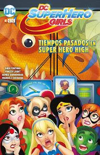 """Cómic: Review de """"DC Super Hero Girls: Tiempos Pasados en Super Hero High"""" de Shea Fontana - ECC Ediciones"""