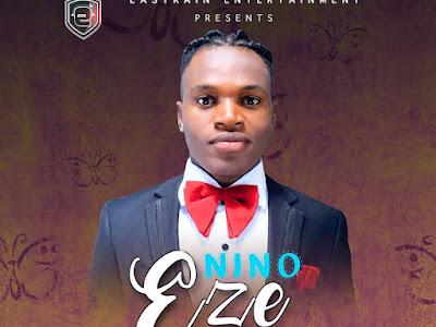 [MUSIC]: Nino - Eze (Prod. by Dr02beatz) | @officialninong