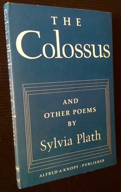 the colossus sylvia plath Shortly after this internship, plath suffered a mental breakdown and attempted suicide on graduation from smith, plath was awarded a scholarship to the university of cambridge, where she met and later married the poet ted hughes in 1960, plath published her first volume of poetry, the colossus and other poems.