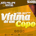 Lançamento: João Fellipe e Rafael - Vítima De Um Copo (FUN.MIX)