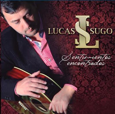 Lucas Sugo - Sentimientos Encontrados (2014) | Radio Maxima 95.9 ...