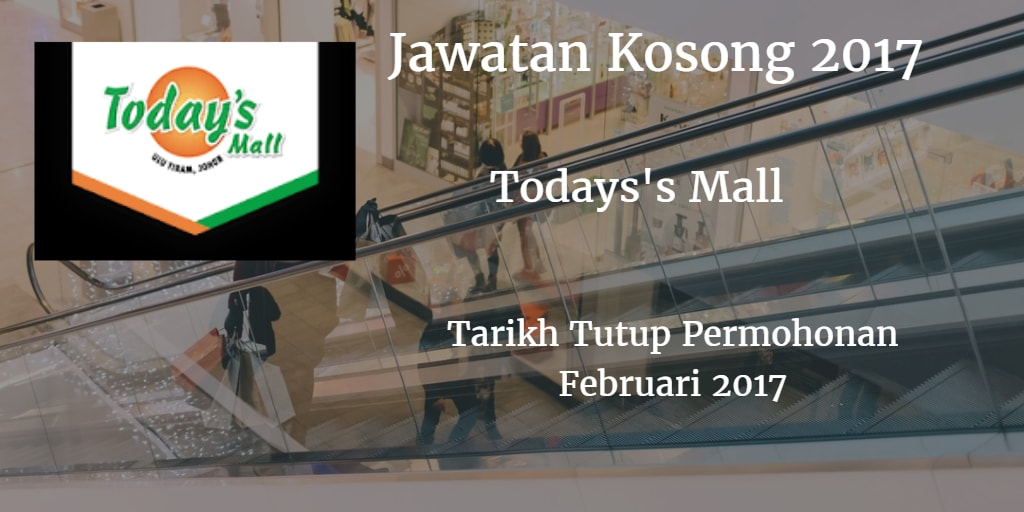 Jawatan Kosong Today's Mall Februari 2017