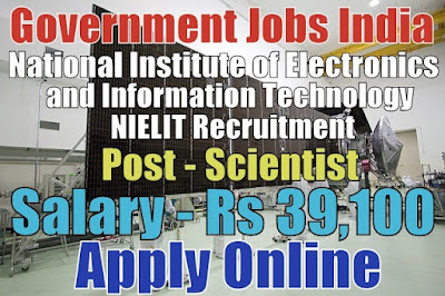 National Institute of Electronics & Information Technology NIELIT Recruitment 2017