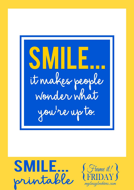Smile... it makes people wonder what you're up to.