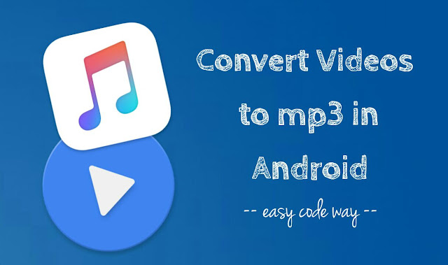 Convert video to mp3 in Android