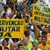 O Brasil está a beira de uma Intervenção Militar
