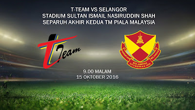 T-Team vs Selangor 15 Okt 2016