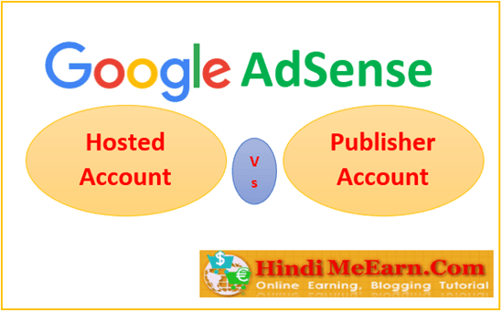 Google Adsense Hosted Vs Normal Account
