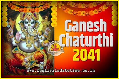 2041 Ganesh Chaturthi Pooja Date and Time, 2041 Ganesh Chaturthi Calendar