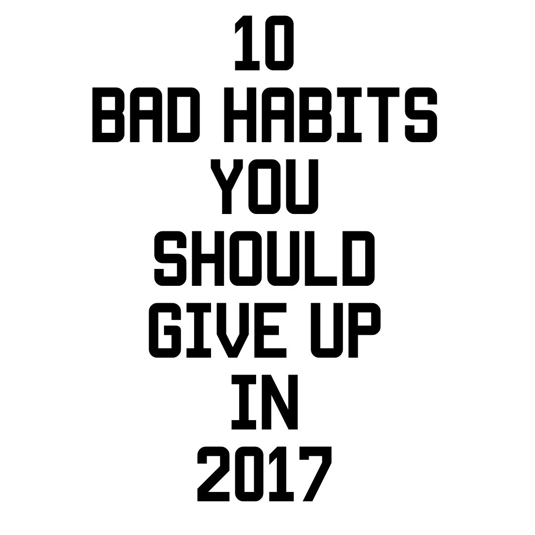 Habits that are better to give up