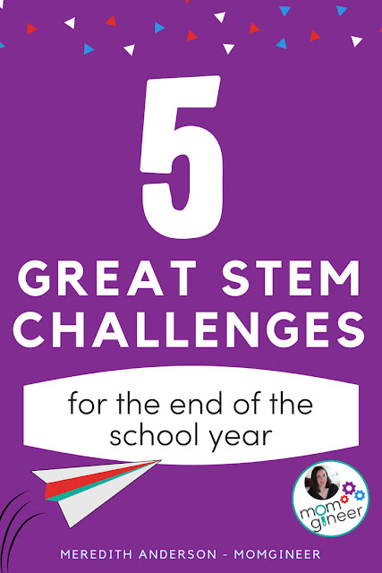 5 Great STEM Challenges for the end of the school year!