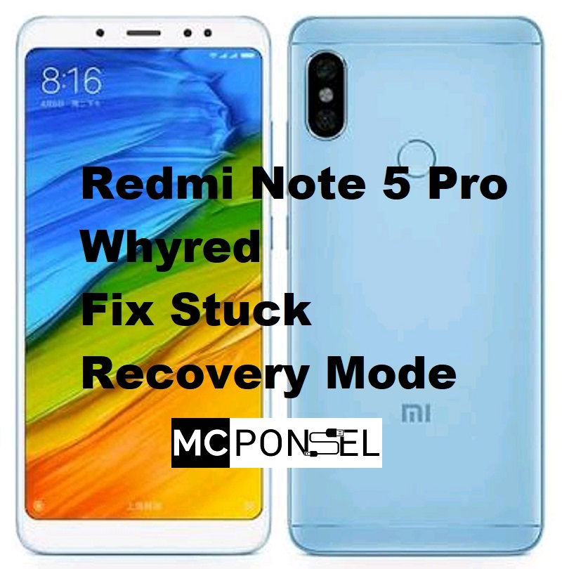 Redmi Note 5 Pro Whyred ARB 4 Fix Stuck Recovery Mode ~ MC Ponsel