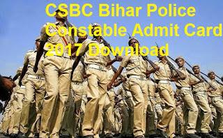 CSBC Bihar Police Constable Admit Card 2017 Download, Bihar Police Constable Hall Ticket 2017