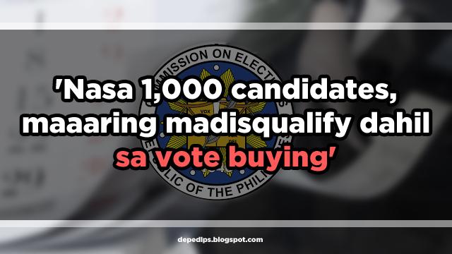 'Nasa 1,000 candidates, maaaring madisqualify dahil sa vote buying'