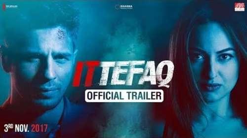 Ittefaq 2017 Hindi Movie Official Trailer Download