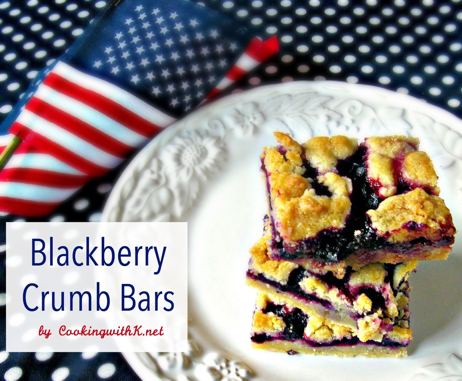 Cooking with K: Blackberry Crumb Bars and Labor Day Eats!