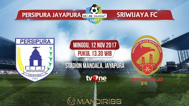 Prediksi Bola : Persipura Jayapura Vs Sriwijaya FC , Minggu 12 November 2017 Pukul 13.30 WIB @ TVONE