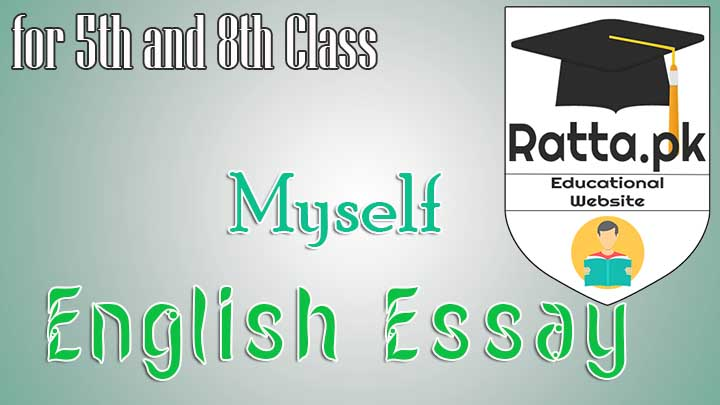 Myself English Essay For 5th And 8th Class