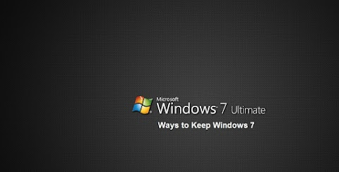 Ways to Keep Windows 7