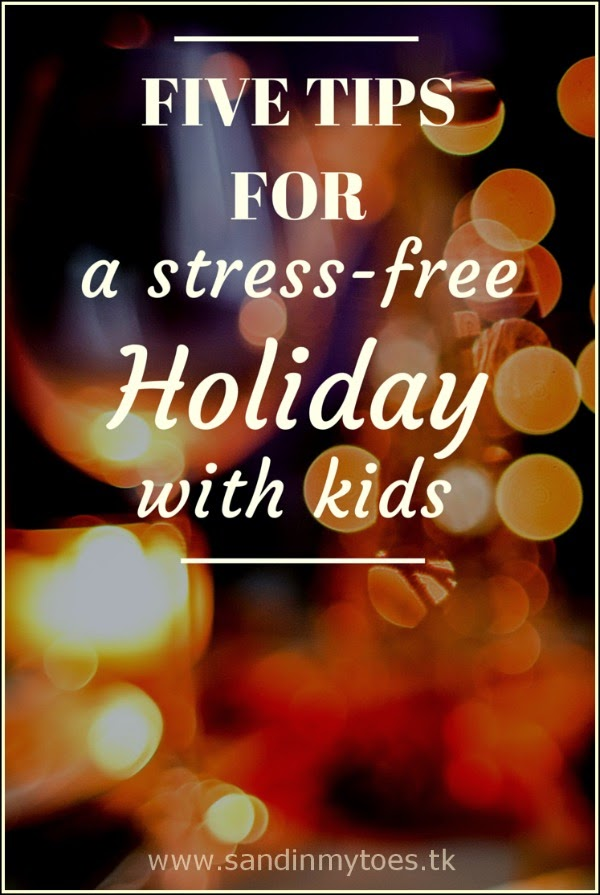 Five tips for a stress-free Holiday with kids