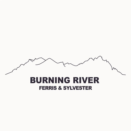 Ferris & Sylvester Unveil New Single 'Burning River'