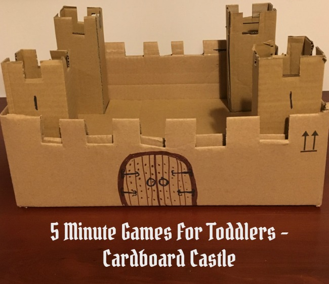5-Minute-Games-For-Toddlers-Cardboard-Castle-text-over-image-of-castle