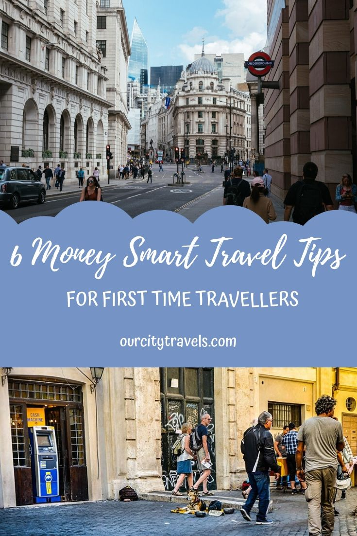 Money Smart Travel Tips for First Time Travelers - 1. Budget Wisely 2. Learn About Exchange Rates 3. Airport Money Bureaus Aren't Always the Best 4. Be Cash Ready 5. ATM Fees and Credit Card Transaction Fees
