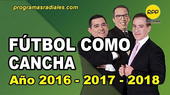 Todos los programas de FÚTBOL COMO CANCHA - RPP - Año 2016 - 2017 - 2018