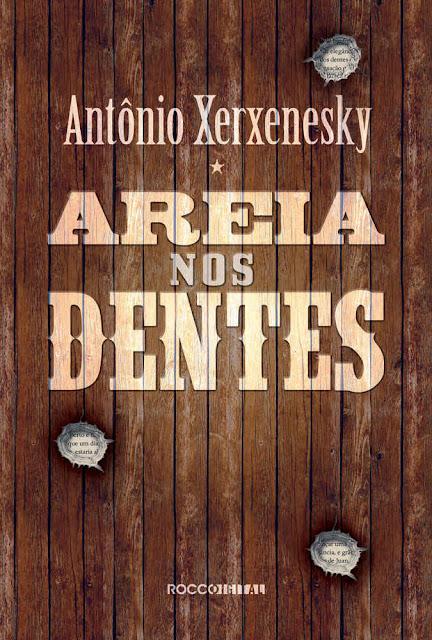 Areia nos dentes - Antônio Xerxenesky