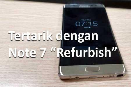 Tertarik dengan Samsung Galaxy Note 7 Rekondisi?