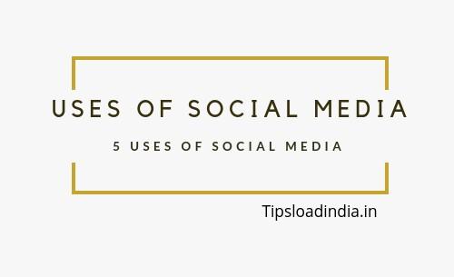 Uses of social media, Tipsloadindia