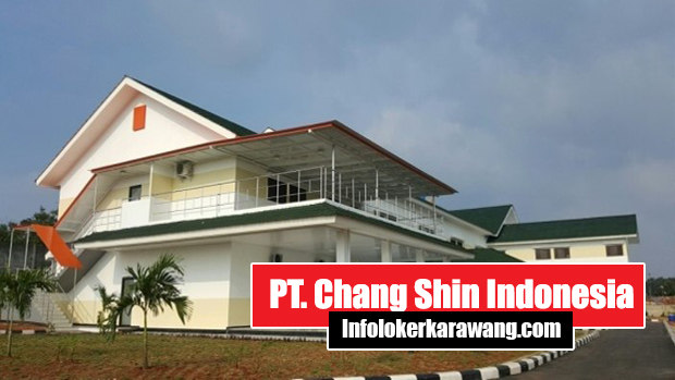 PT. Chang Shin Indonesia Karawang
